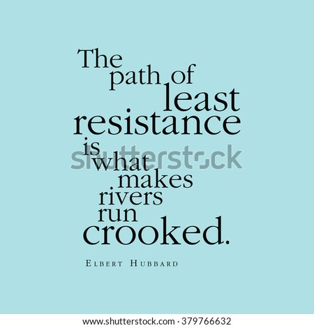 The path of least resistance essay