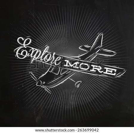 tourist poster with lettering Explore more on the plane in vintage style chalk on a blackboard - stock vector