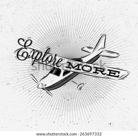tourist poster with lettering Explore more on the plane in vintage style on old paper - stock vector
