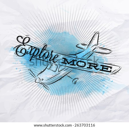 tourist poster with lettering Explore more on the plane in vintage style with blue brush strokes on crumpled paper - stock vector
