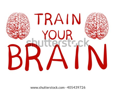 'Train your brain' text with hand drawn front view brain sketch. VECTOR illustration, red handwritten letters.  - stock vector