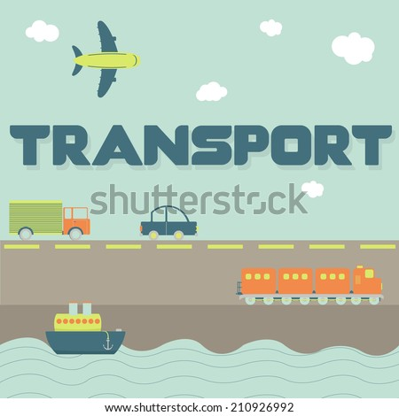 """""""Transport"""" word and means of transportation as truck, car, ship, airplane and train - stock vector"""