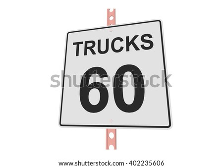 """""""Truck speed 60"""" - 3d illustration of roadsign isolated on white background - stock vector"""