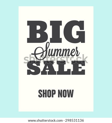 Typographic poster design - Big summer sale. Shop now - Vector template for print or web