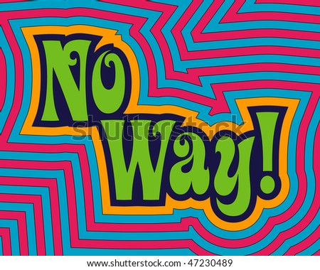 (Vector - eps 10) 'No Way!' with fun, bright offset bands. (A jpg version is also available) - stock vector