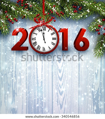 2016 wooden background with fir branches and clock. Vector illustration. - stock vector