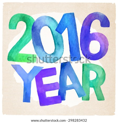 2016 Year vector hand drawn colorful watercolor inscription