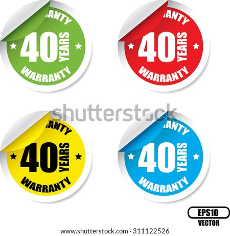 40 Year Warranty Colorful Label And Sticker. Guarantee, Promising To Repair Or Replace Product If Necessary Within A Specified Period Of Time - Vector. - stock vector