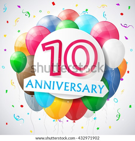 10 years anniversary celebration background with balloons. Vector illustration. - stock vector