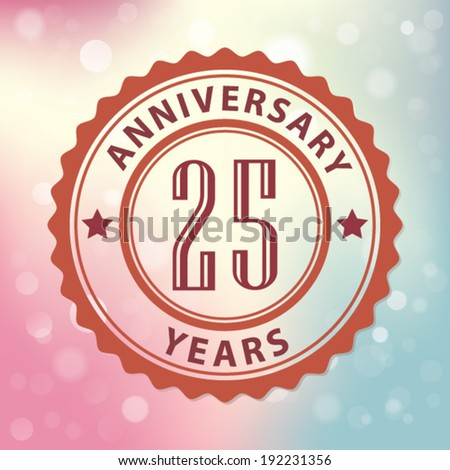 """25 Years Anniversary"" - Retro style seal, with colorful bokeh background EPS 10 vector"