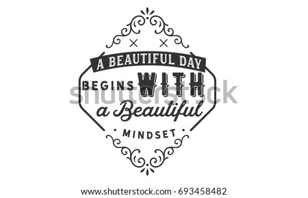 A Beautiful Day Begins With A Beautiful Mindset Quote Mindset Stock I...