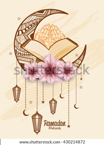 A beautiful greeting card or poster of ramadan mubarak with praying hands quran sharif and decorated moon,latern. - stock vector