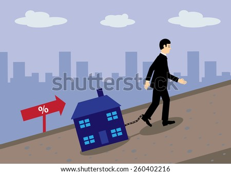 A businessman dragging a house chained to his leg up a hill. A metaphor for mortgage rate increases and debt. - stock vector