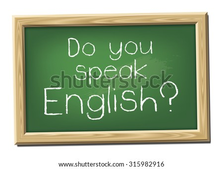 A chalk board with the message Do you speak English? - stock vector