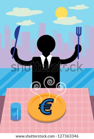 A financial metaphor showing, a businessman about to devour a plate of fresh Euro. - stock vector