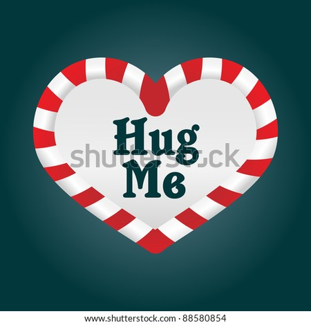 A fun christmas candy cane in a heart shape. As it's around the theme of love, I added the words 'Hug Me' - stock vector