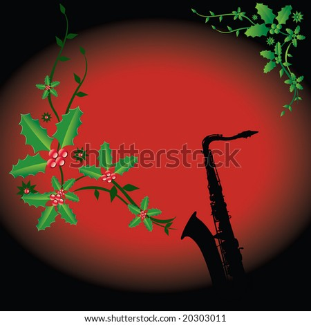 A holiday background with a sax with Christmas holly coming out of it - stock vector
