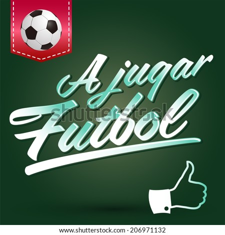 A jugar Futbol - Lets play soccer spanish text - vector lettering  - stock vector
