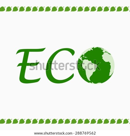A light background with text and our planet. Ecology. Logo, icon, template. Vector illustration. Ecology label, nature view. Eco design. - stock vector