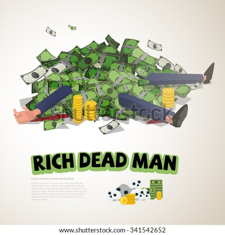 a lot of money on rich businessman. rich and dead concept - vector illustration - stock vector