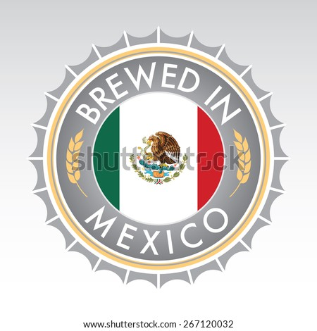 A Mexican beer cap crest in vector format. The bottle cap features the Mexican flag flanked by two golden wheat icons. - stock vector