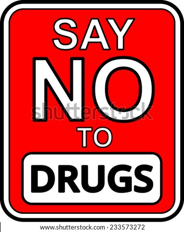 A Say No To Drugs sign vector  - stock vector