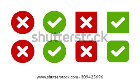 A set of four simple web buttons: green check mark and red cross in two variants: square and rounded corners. - stock vector