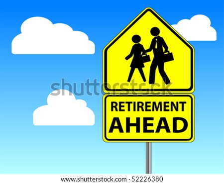 A street that says Retirement Ahead
