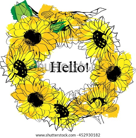 A vector floral wreath with yellow sunflowers, with brush strokes imitating watercolor paint, with the word 'Hello' in the middle that can be replaced with any text - stock vector
