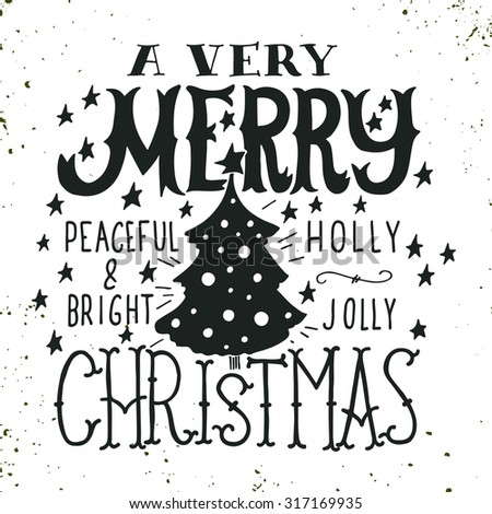 A Very Merry Christmas. Peaceful And Bright. Holly Jolly. Quotes.  Illustration With