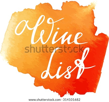 A watercolour banner with a bright spot and words 'Wine List' written in calligraphy, scalable vector graphic - stock vector