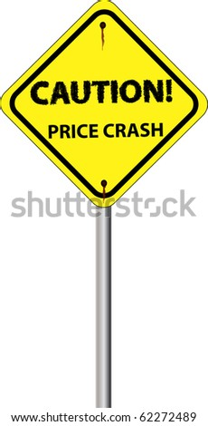 a yellow sign with caution  price crash