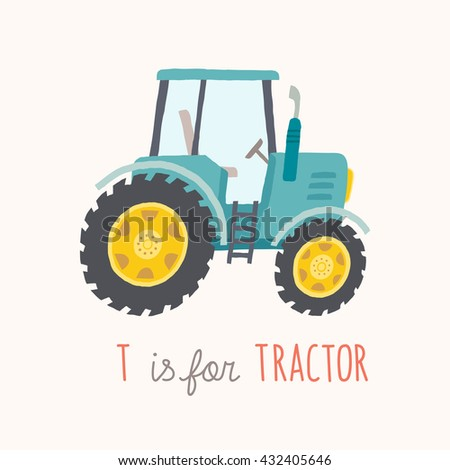 ABC Kids Wall Art. Toy Alphabet Card. Nursery alphabet poster wall art. Playroom decor. T is for Tractor. Blue hand drawn tractor. Cartoon vector eps 10 illustration isolated on white background. - stock vector