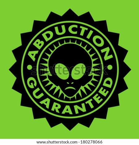 Abduction Guaranteed Alien Seal - stock vector