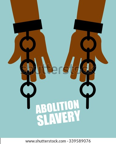 Abolition of slavery. Hands black slave with broken chains. Shattered shackles. Broken handcuffs. Long-Awaited Freedom. Liberation from oppression of  planters. - stock vector