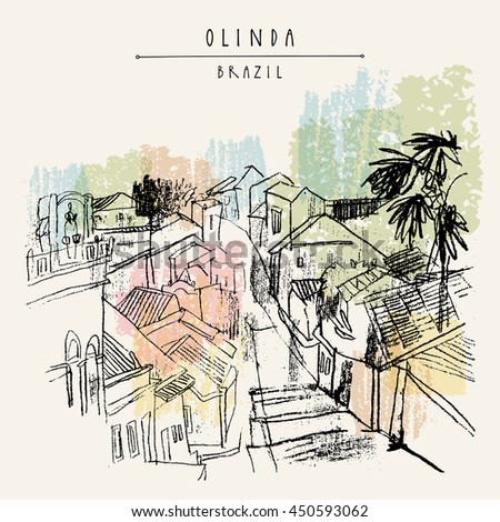 Above view of Olinda, Pernambuco, Brazil, South America. Old Portuguese colonial architecture. Hand-drawn vintage atrwork. Touristic postcard, poster, book illustration in vector