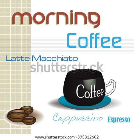 Abstract background with coffee cup, coffee beans and the text morning coffee written in various colors