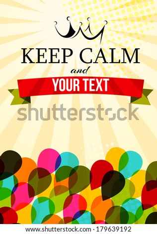 abstract background with the words keep calm and your text - stock vector