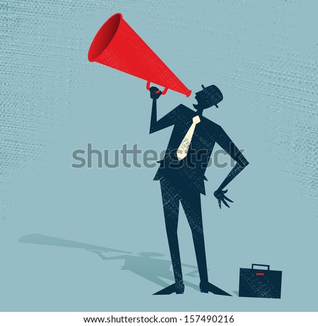 Abstract Businessman with Megaphone. Vector illustration of Retro styled Businessman shouting at the top of his voice through a loudspeaker megaphone. - stock vector