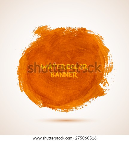 Abstract circle orange watercolor hand-drawn banner. Vector illustration - stock vector