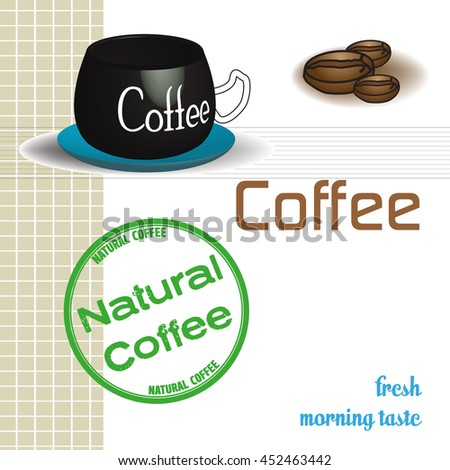 Abstract colorful background with coffee cup, coffee beans and a green stamp with the text natural coffee