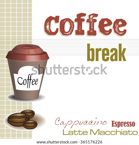 Abstract colorful background with coffee cup, coffee beans and the text coffee break written with huge letters - stock vector