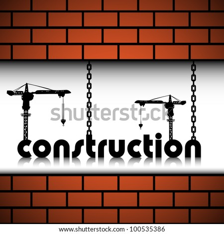 Abstract colorful background with two cranes building up the word construction between two brick walls. Construction theme - stock vector