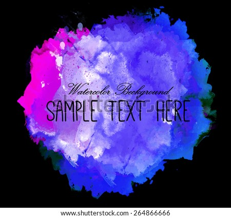 Abstract colorful bright vector watercolor spot hand painted background. Text template. Summer colors. Blue, lilac and magenta shades on black background. - stock vector