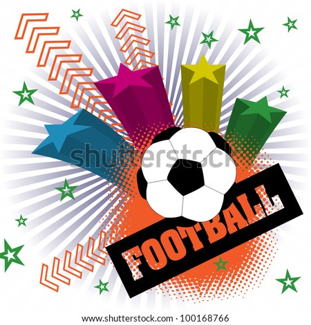 Abstract colorful illustration with stars bursting out and a football ball. Football competition theme - stock vector