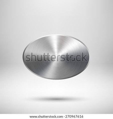 Abstract ellipse badge, blank button template with metal texture (chrome, silver, steel), realistic shadow and light background for web user interfaces, UI, applications and apps. Vector illustration. - stock vector