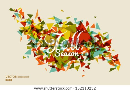 Abstract Fall season text over trendy abstract triangle background. EPS10 file with transparency for easy editing. - stock vector