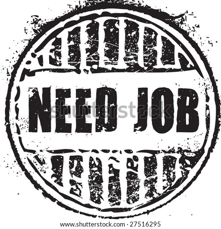 "Abstract grunge rubber stamp with the text ""need job"""