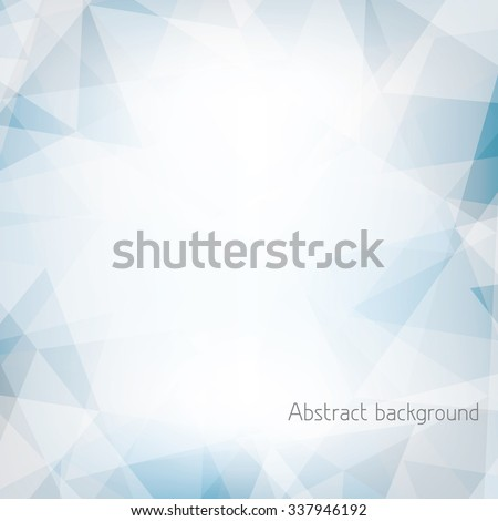 Abstract light blue and gray background textured by chaotic triangles. Geometrical vector pattern. CMYK colors