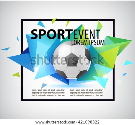 Abstract soccer football poster, flyer, card, invitation. Realistic ball on colorful faceted, origami background with frame around. Sport event. Vector illustration - stock vector